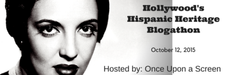 hollywoods-hispanic-heritage-blogathon-1
